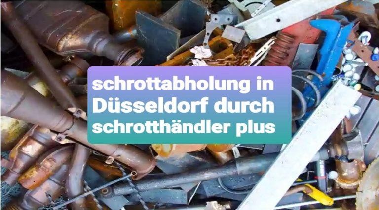 Schrottabholung Düsseldorf & mit schnellste und Beste Service